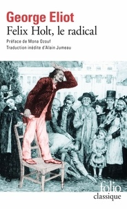 George Eliot - Felix Holt, le radical.