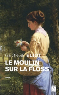 George Eliot - Le moulin sur la Floss.