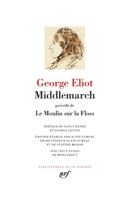 George Eliot - Middlemarch - Précédé de Le Moulin sur la Floss.