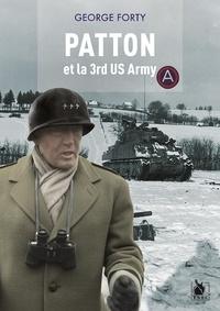 George Forty - La Third Army du général Patton en guerre.