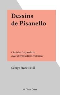 George Francis Hill - Dessins de Pisanello - Choisis et reproduits avec introduction et notices.