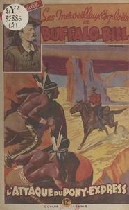 George Fronval et Emmanuel Gaillard - L'attaque du Pony-express.