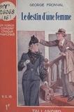George Fronval - Le destin d'une femme.