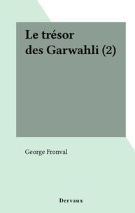 George Fronval - Le trésor des Garwahli (2).