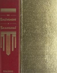 George Fronval - Un enlèvement à Shanghaï.