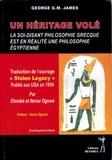 George G-M James - Un héritage volé - La soi-disant philosophie grecque est en réalité une philosophie égyptienne.