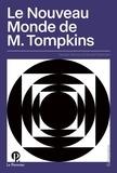 George Gamow et Russell Stannard - Le nouveau monde de M.Tompkins.