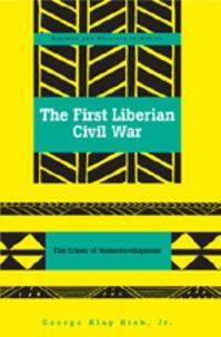 George George klay kieh jr. - The First Liberian Civil War - The Crises of Underdevelopment.
