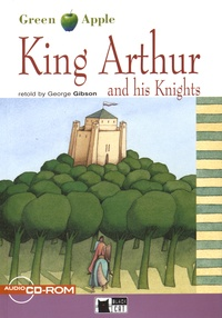 George Gibson - King Arthur and his Knights. 1 CD audio