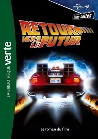 George Gipe - Films cultes Universal Tome 3 : Retour vers le futur - Le roman du film.