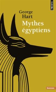 George Hart - Mythes égyptiens.