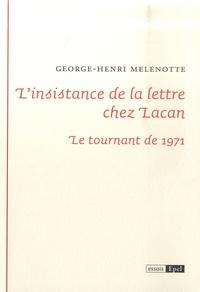 George-Henri Melenotte - L'insistance de la lettre chez Lacan - Le tournant de 1971.