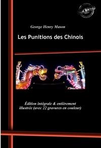 George Henry Mason et J. Dadley - Les Punitions des Chinois (édition intégrale, revue et corrigée)..