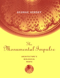 The Monumental Impulse. Architectures Biological Roots.pdf