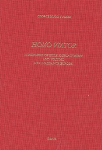 George Hugo Tucker - Homo Viator - Itineraries of exile, displacement and writing in Renaissance Europe.