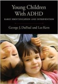 George J. DuPaul et Lee Kern - Young Children with ADHD - Early Identification and Intervention.