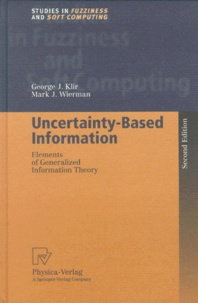 Uncertainty-based information- Elements of generalized information theory - George-J Klir |