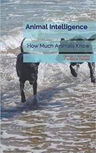 George J. Romanes et Frederik Fernald - Animal Intelligence - How Much Animals Know.