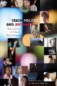George j. sefa Dei et Phillip Howard - Crash Politics and Antiracism - Interrogations of Liberal Race Discourse.