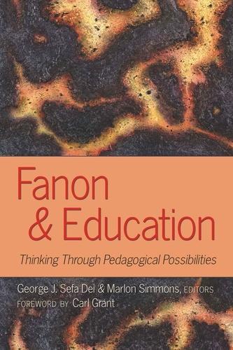 George j. sefa Dei et Marlon Simmons - Fanon and Education - Thinking Through Pedagogical Possibilities.
