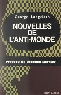 George Langelaan et Jacques Bergier - Nouvelles de l'anti-monde.