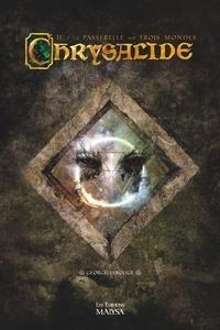 George Lerouge - Chrysalide Tome 2 : La passerelle des trois Mondes.
