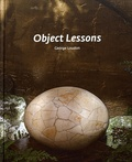 George Loudon - Object Lessons - The Visualisation of Nineteenth-Century Life Sciences.
