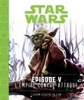 George Lucas - Star Wars épisode 5, L'empire contre-attaque - L'album illustré du film.