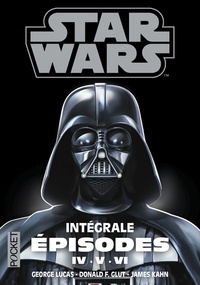 George Lucas et Donald F. Glut - Star wars. La trilogie fondatrice Intégrale : Episodes IV, V, VI.