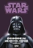 George Lucas et Donald-F Glut - Star wars. La trilogie fondatrice Episode 4 : .