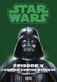 George Lucas et Donald F. Glut - Star wars. La trilogie fondatrice Episode 5 : .