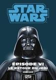 George Lucas et Donald-F Glut - Star wars. La trilogie fondatrice Episode 6 : .