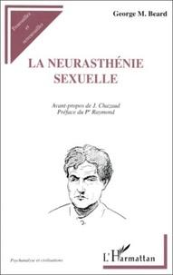 George-M Beard - La neurasthénie sexuelle.