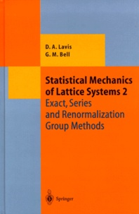 George-M Bell et David-A Lavis - STATISTICAL MECHANICS OF LATTICE SYSTEMS. - Volume 2, Exact, series and renormalization group methods.