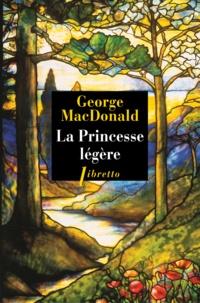 George MacDonald - La princesse légère.