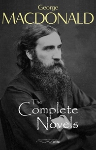 George MacDonald - The Complete Novels of George MacDonald.