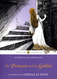 George MacDonald - The Princess and the Goblin.