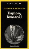 George Markstein - Espion, lève-toi !.