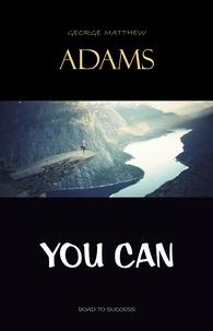 George Matthew Adams - You Can.