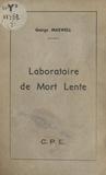 George Maxwell - Laboratoire de mort lente.