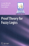 George Metcalfe et Nicola Olivetti - Proof Theory for Fuzzy Logics.