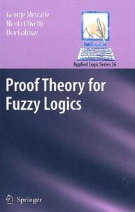Electronic ebooks téléchargement gratuit Proof Theory for Fuzzy Logics ePub FB2 par George Metcalfe, Nicola Olivetti, Dov-M Gabbay en francais 9781402094088