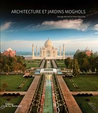George Michell et Amit Pasricha - Architecture et jardins moghols.