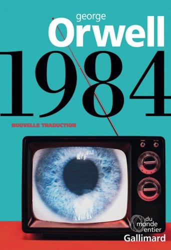 1984 - George Orwell - Format PDF - 9782072730054 - 14,99 €