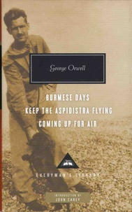 George Orwell - Burmese Days ; Keep the Aspidistra Flying ; Coming Up for Air.