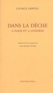 George Orwell - Dans la dèche à Paris et à Londres.