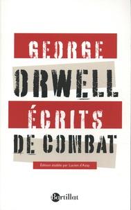 George Orwell - Ecrits de combat - Suivis de Charles Dickens.