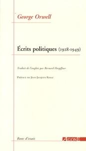 George Orwell - Ecrits politiques (1928-1949) - Sur le socialisme, les intellectuels et la démocratie.
