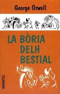 George Orwell - La boria delh bestial, un conte fadièr - Edition en occitan.