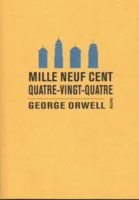 George Orwell - Mille neuf cent quatre-vingt-quatre.